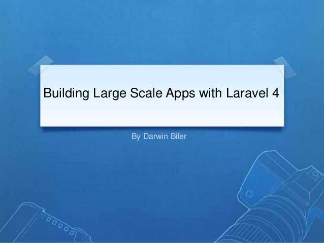 Building Large Scale PHP Web Applications with Laravel 4