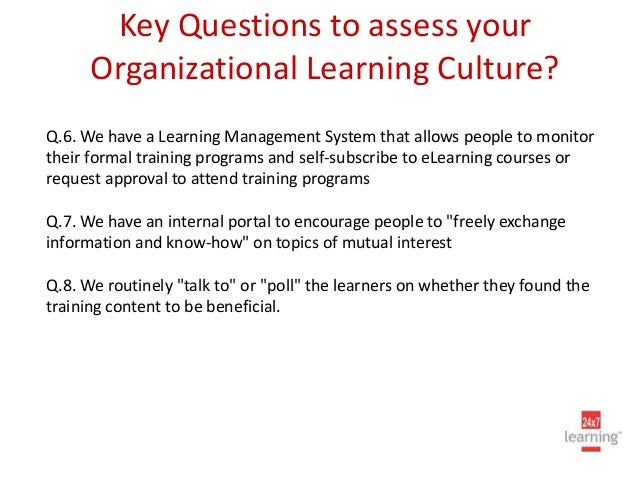 organizational culture and learning Defining organizational culture organizational culture can be defined as the collective behavior of people within an organization and the meanings behind their actions.
