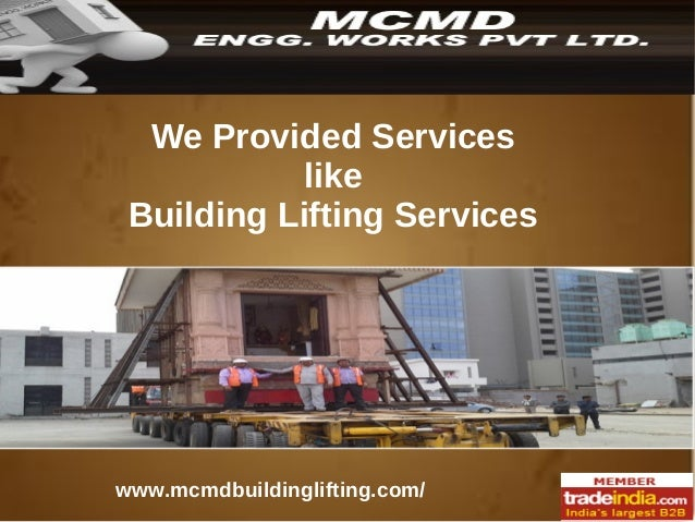 Building Lifting Services Provider, MCMD ENGG. WORKS PVT LTD
