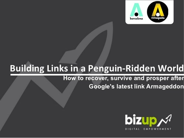 Building	  Links	  in	  a	  Penguin-­‐Ridden	  World                 How to recover, survive and prosper after            ...