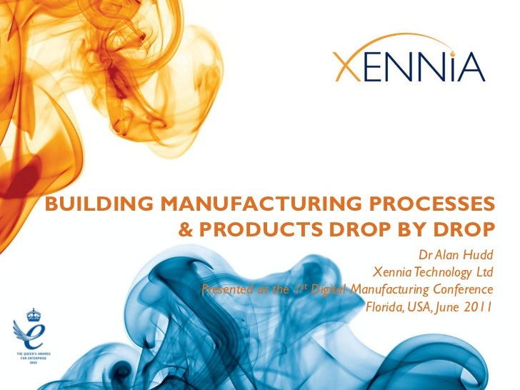 Building Manufacturing Processes Drop By Drop