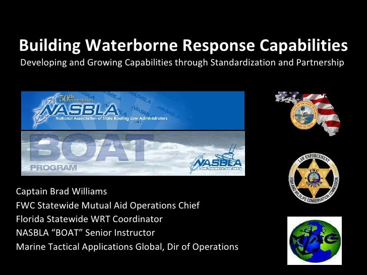 Building Waterborne Response Capabilities Developing and Growing Capabilities through Standardization and Partnership  Cap...