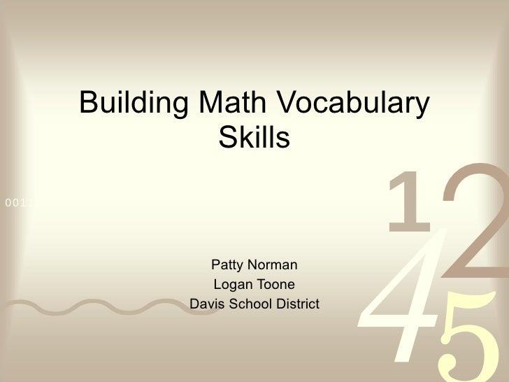 Building Math Vocabulary Skills Patty Norman Logan Toone Davis School District