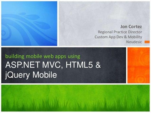 Building Mobile Web Apps using ASP.NET MVC, HTML5, & jQuery Mobile