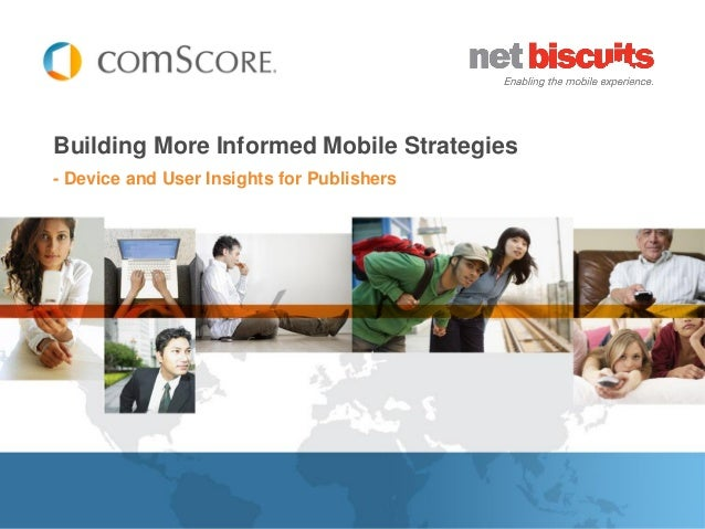 Building More Informed Mobile Strategies- Device and User Insights for Publishers