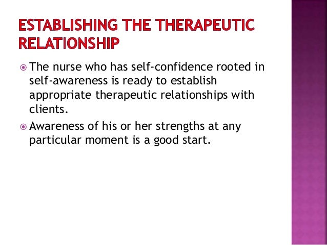 the therapeutic nurse client relationship Therapeutic nurse patient-relationship 1 chapter 2 therapeutic nurse-patient relationship 2 • the therapeutic nurse-patient relationship is a mutual learning experience and a corrective emotional experience for the patient.