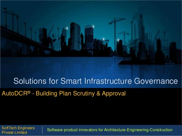 Solutions for Smart Infrastructure Governance AutoDCR® - Building Plan Scrutiny & Approval Software product innovators for...