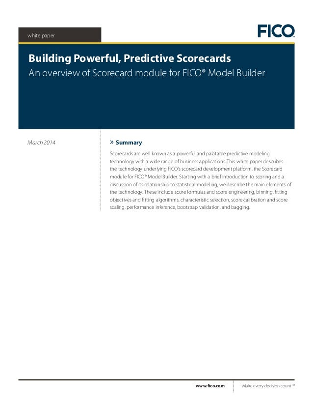 white paper Building Powerful, Predictive Scorecards An overview of Scorecard module for FICO® Model Builder Scorecards ar...