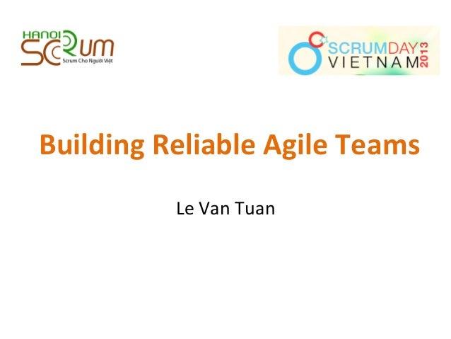 Building  Reliable  Agile  Teams   Le  Van  Tuan