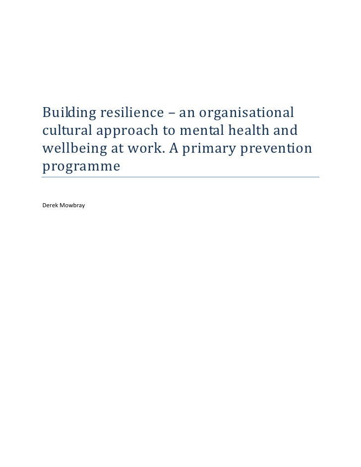Building resilience – an organisational  cultural approach to mental health and  wellbeing at work. A primary...