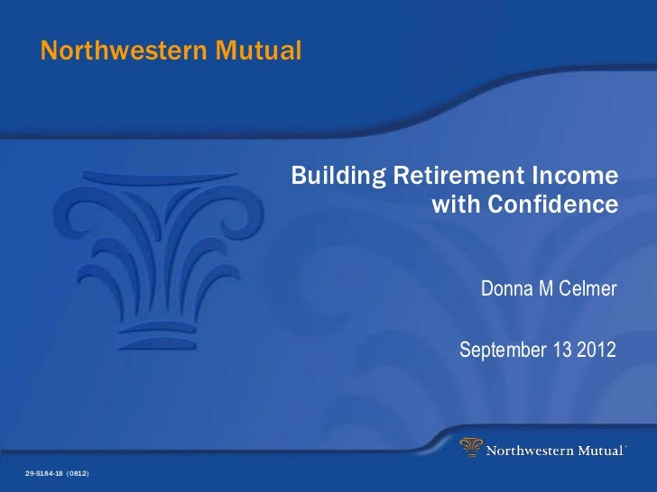 Northwestern Mutual                     Building Retirement Income                                 with Confidence        ...
