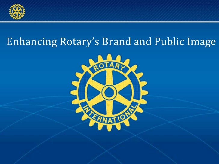 Building Rotary's Brand and Enhancing Public Image