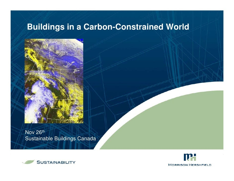 Buildings in a Carbon-Constrained World     Nov 26th Sustainable Buildings Canada