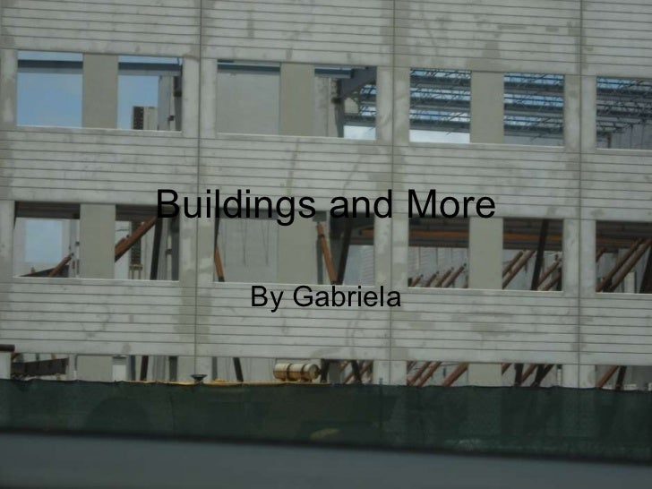 Buildings and More By Gabriela