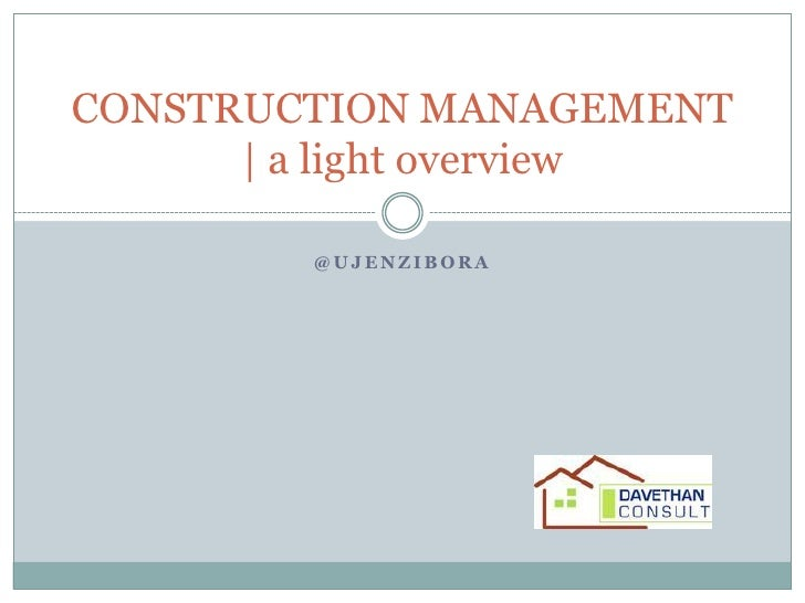 CONSTRUCTION MANAGEMENT      | a light overview        @UJENZIBORA