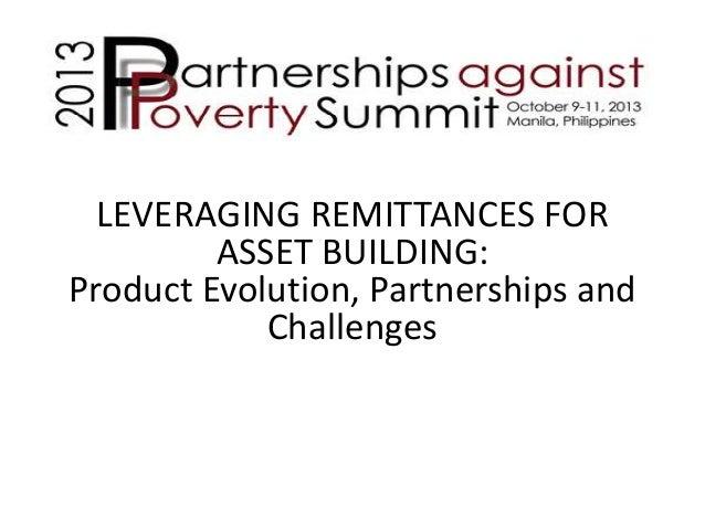 LEVERAGING REMITTANCES FOR ASSET BUILDING: Product Evolution, Partnerships and Challenges