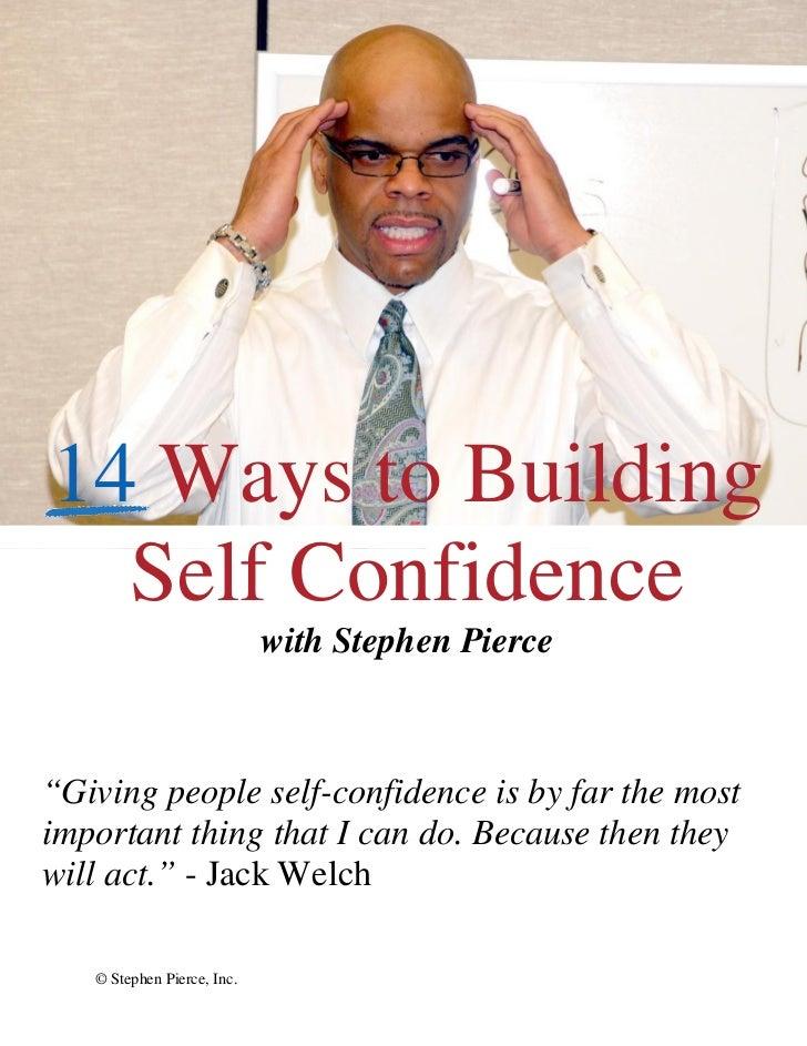 Stephen Pierce Presents 14 Ways to Building Self Confidence