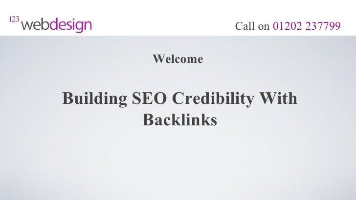Call on 01202 237799           WelcomeBuilding SEO Credibility With          Backlinks