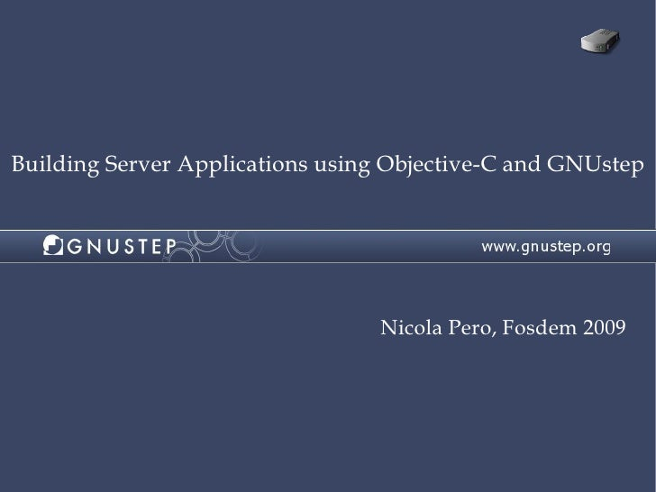 Building Server Applications Using ObjectiveC And GNUstep