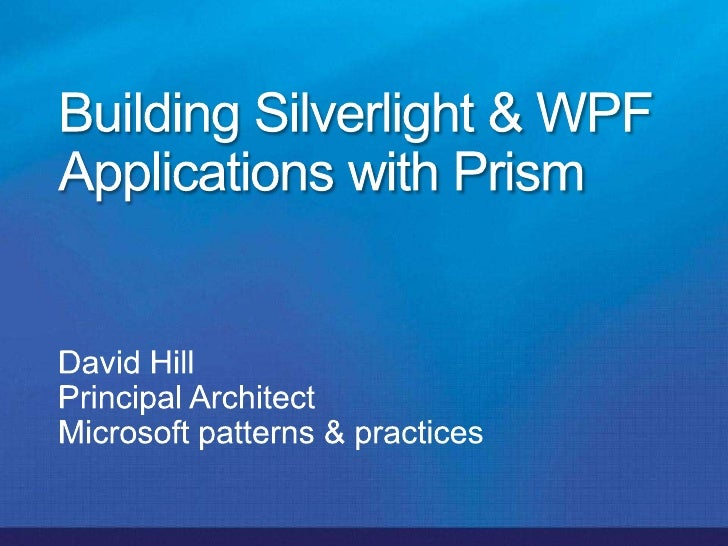 Building Silverlight & Wpf Applications With Prism