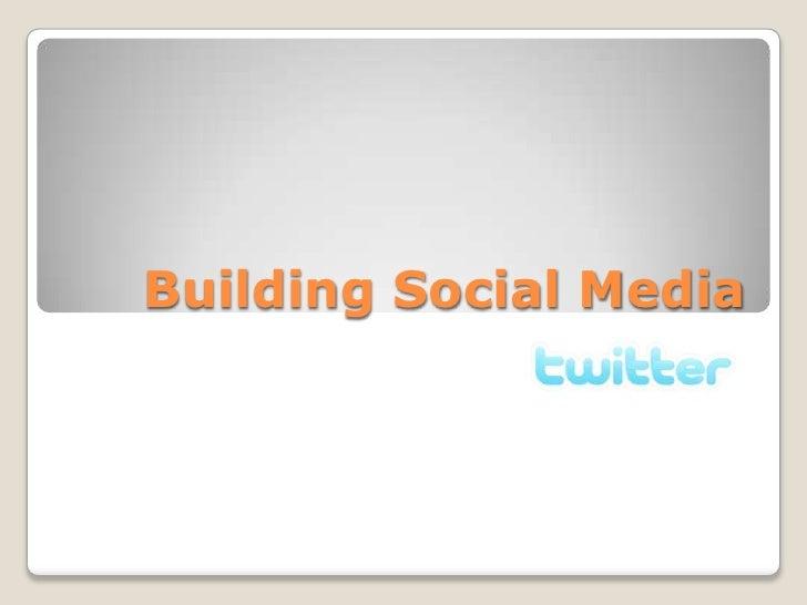 Building Social Media-Twitter