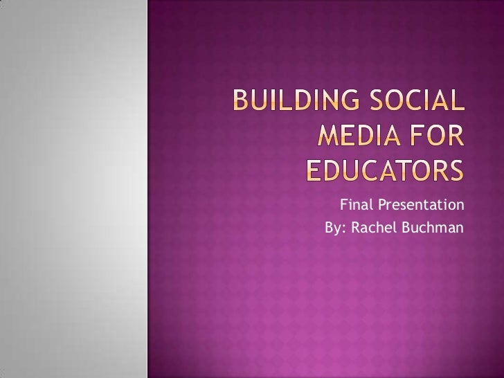 Building Social Media for Educators