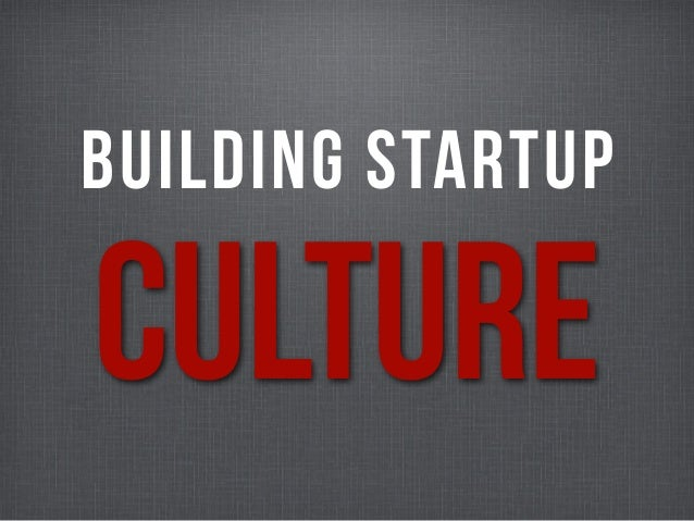 BUILDING STARTUP Culture
