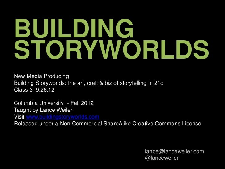 Building Storyworlds - lecture from 9.26.12 class