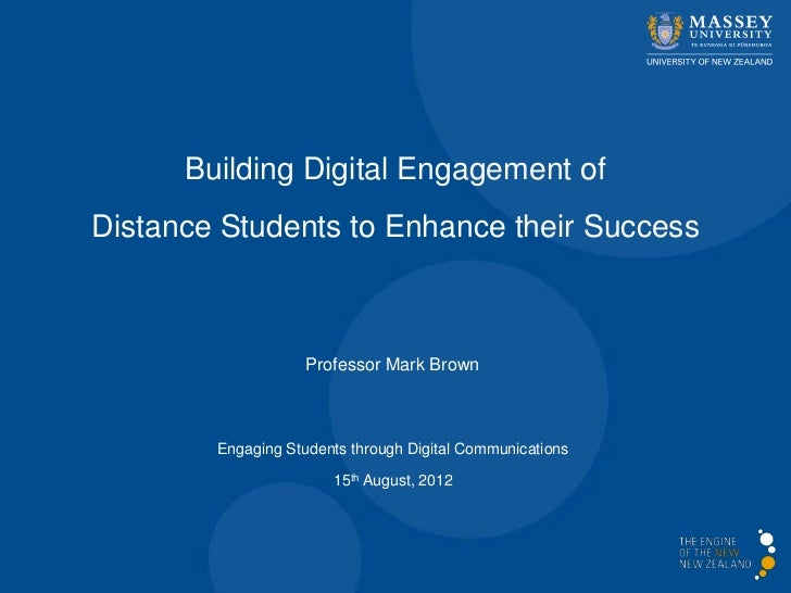 Building Digital Engagement ofDistance Students to Enhance their Success                    Professor Mark Brown        En...