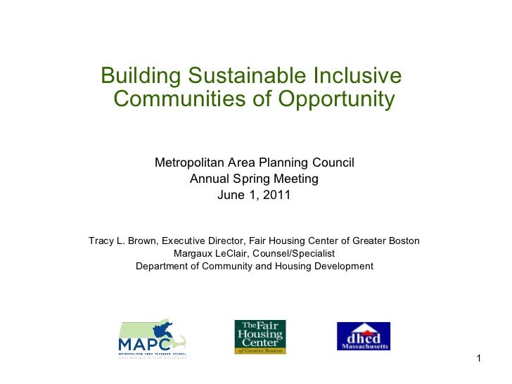 Building Sustainable Inclusive  Communities of Opportunity Metropolitan Area Planning Council Annual Spring Meeting June 1...