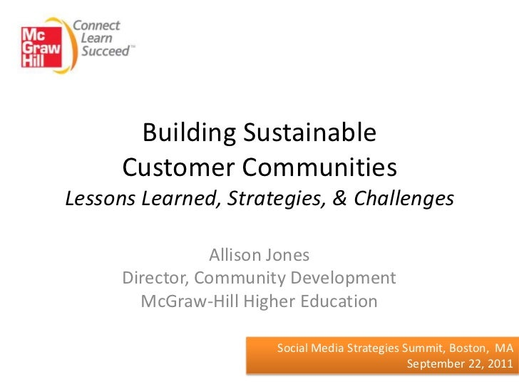 Building Sustainable      Customer CommunitiesLessons Learned, Strategies, & Challenges                 Allison Jones     ...
