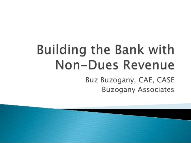 Building the bank with non dues revenue