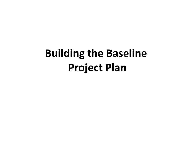 Building the baseline
