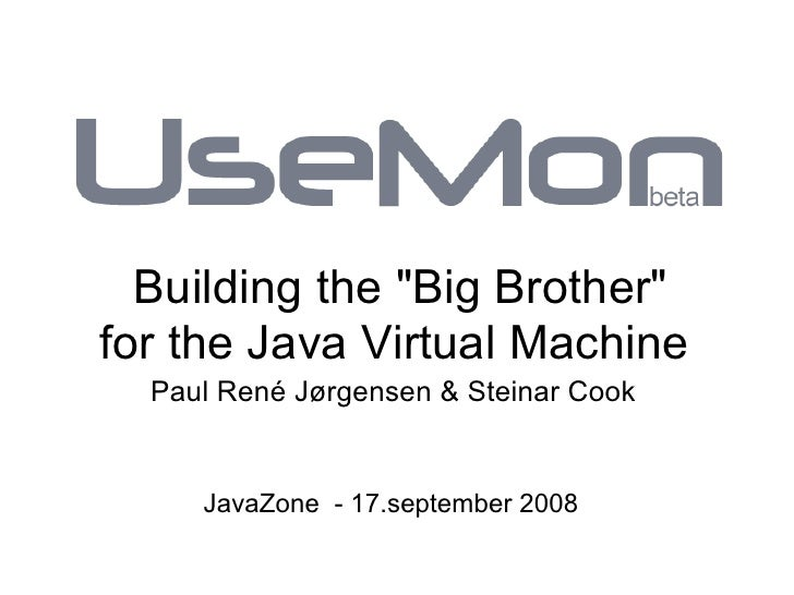 Building The Big Brother Of The JVM