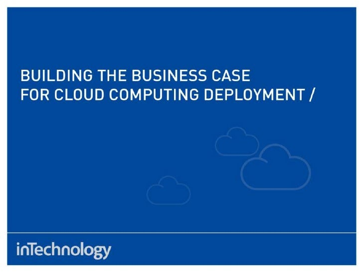 Building the Business Case for Cloud Computing deployment