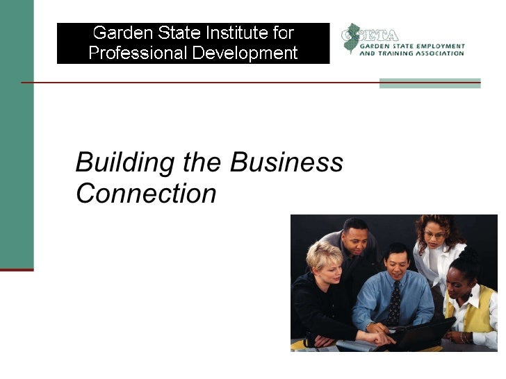 <ul><li>Building the Business  Connection </li></ul>