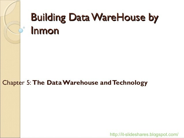 Lecture 05 - The Data Warehouse and Technology