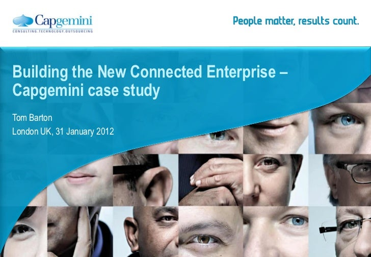 Building the New Connected Enterprise –Capgemini case studyTom BartonLondon UK, 31 January 2012
