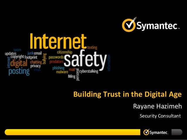 Building Trust in the Digital Age Rayane Hazimeh Security Consultant