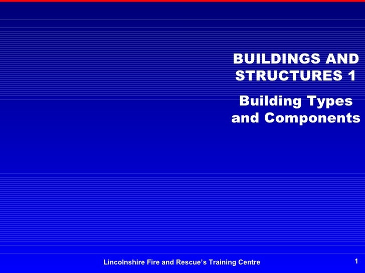 BUILDINGS AND STRUCTURES 1 Building Types and Components