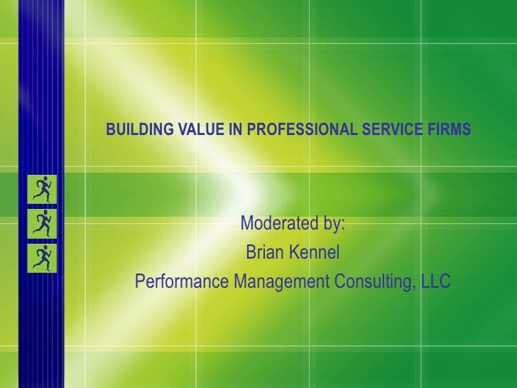 Building Value In Proferssional Service Frims