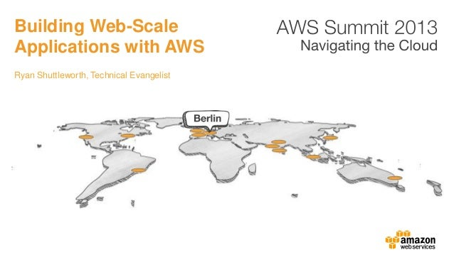 Ryan Shuttleworth, Technical EvangelistBuilding Web-ScaleApplications with AWS