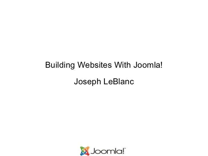 Building Websites With Joomla! Joseph LeBlanc