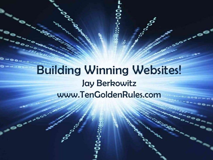 Building Winning Websites Jay Berkowitz http://www.tengoldenrules.com at Domainfest Global