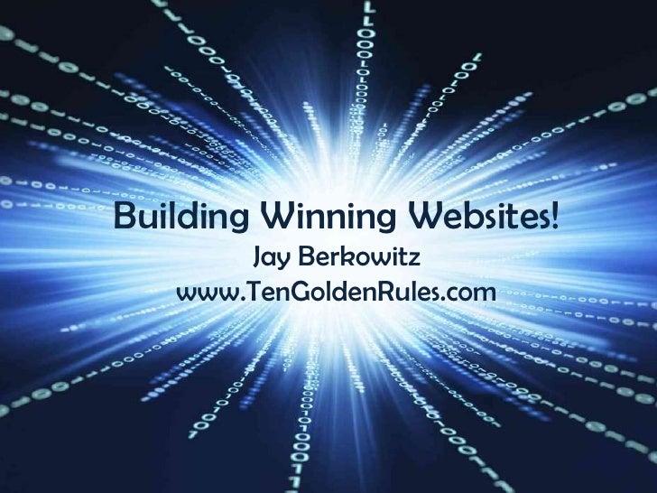 Building Winning Websites Jay Berkowitz http://www.tengoldenrules.com at Domainfest Global