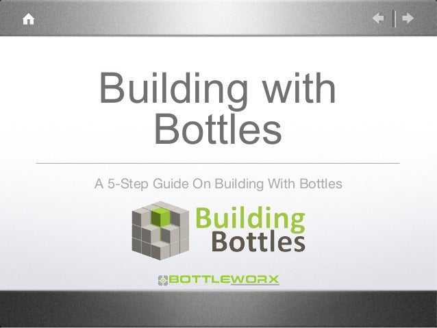 Building with  BottlesA 5-Step Guide On Building With Bottles