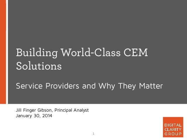 Building World-Class CEM Solutions Service Providers and Why They Matter Jill Finger Gibson, Principal Analyst January 30,...