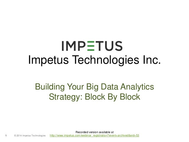 Building Your Big Data  Analytics Strategy: Block by             Block                         @impetuscalling            ...