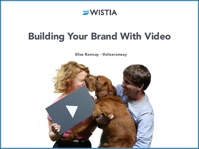 Building Your Brand With Video Elise Ramsay - @eliseramsay