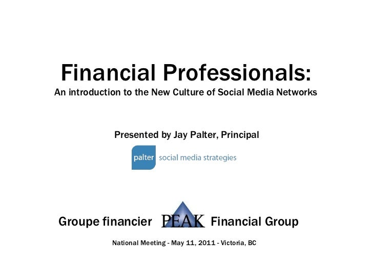 Financial Professionals: An introduction to the new culture of social media networks